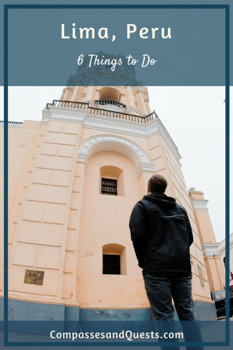 6 Things to Do in Lima, Peru