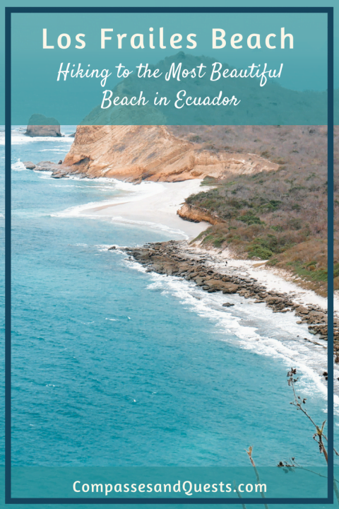 Los Frailes Beach: Hiking to the Most Beautiful Beach in Ecuador