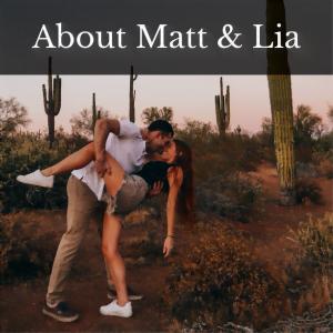 About Matt & Lia